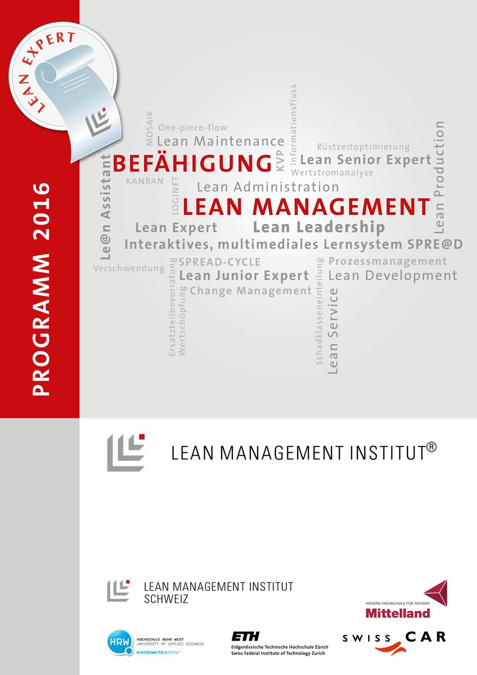Wertschöpfung SPREAD-CYCLE Informationsfluss Lean Junior Expert Change Management Rüstzeitoptimierung Lean Senior Expert