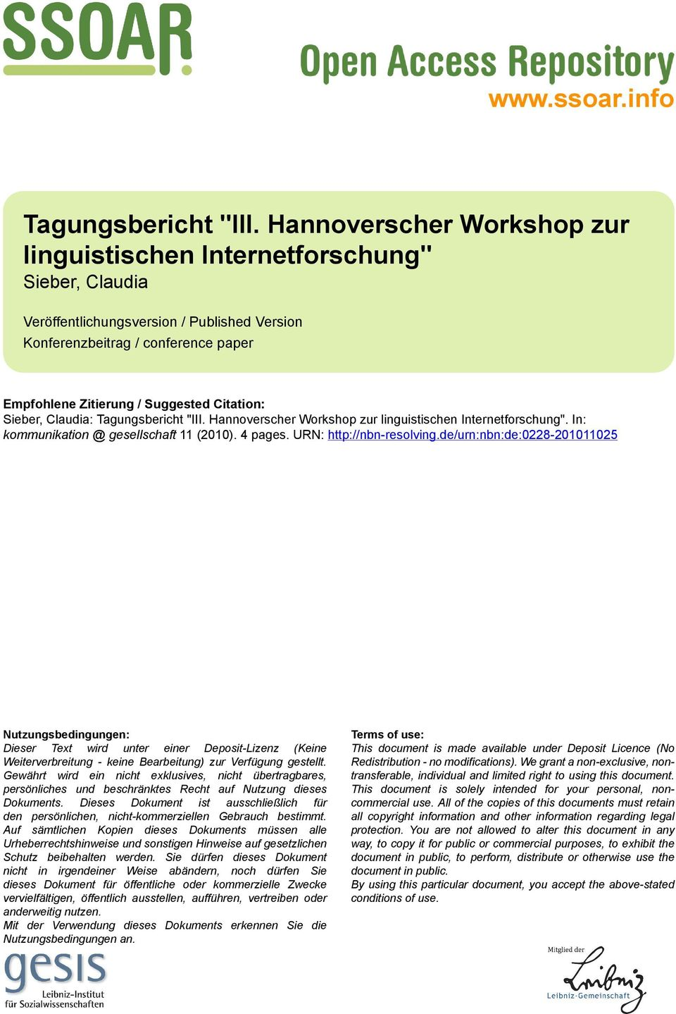 "Citation: Sieber, Claudia: Tagungsbericht ""III. Hannoverscher Workshop zur linguistischen Internetforschung"". In: kommunikation @ gesellschaft 11 (2010). 4 pages."