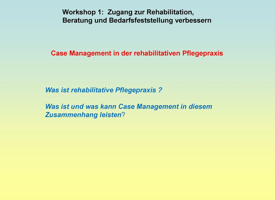rehabilitativen Pflegepraxis Was ist rehabilitative