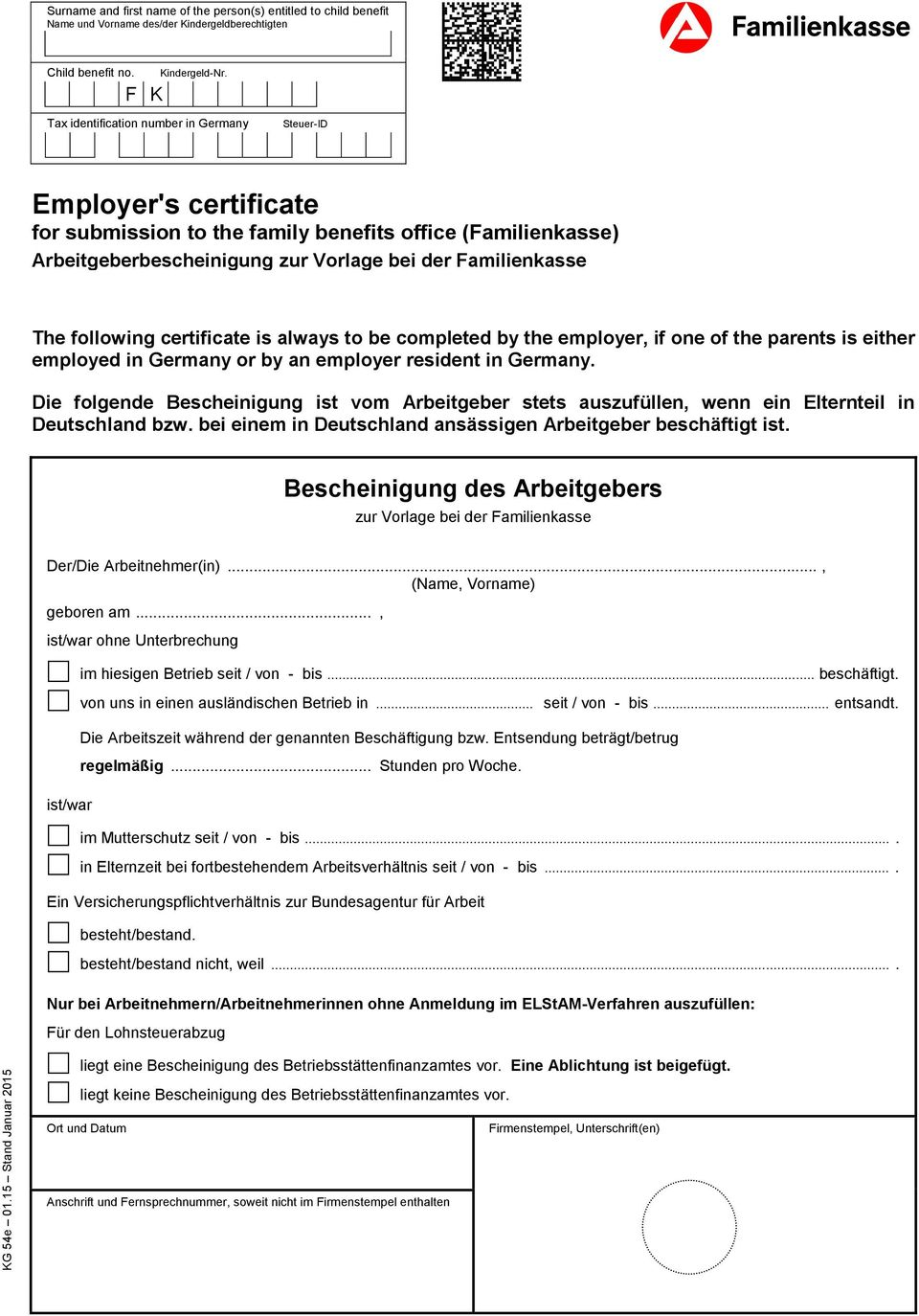following certificate is always to be completed by the employer, if one of the parents is either employed in Germany or by an employer resident in Germany.
