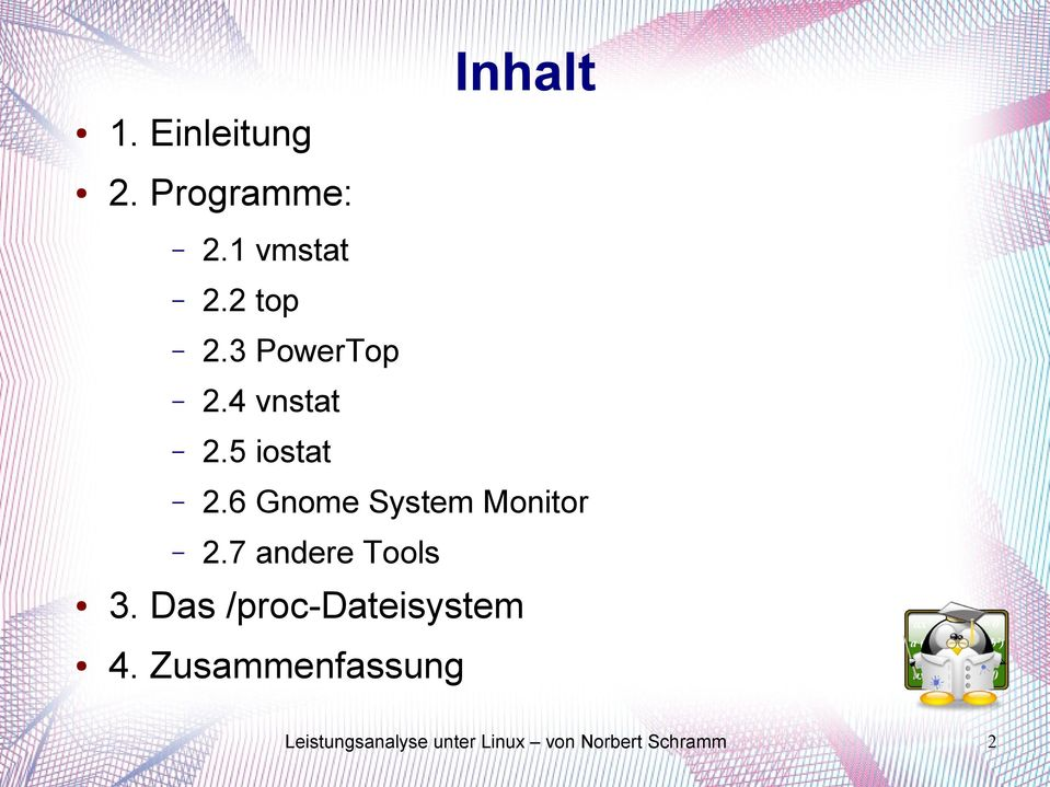 6 Gnome System Monitor 2.7 andere Tools 3.