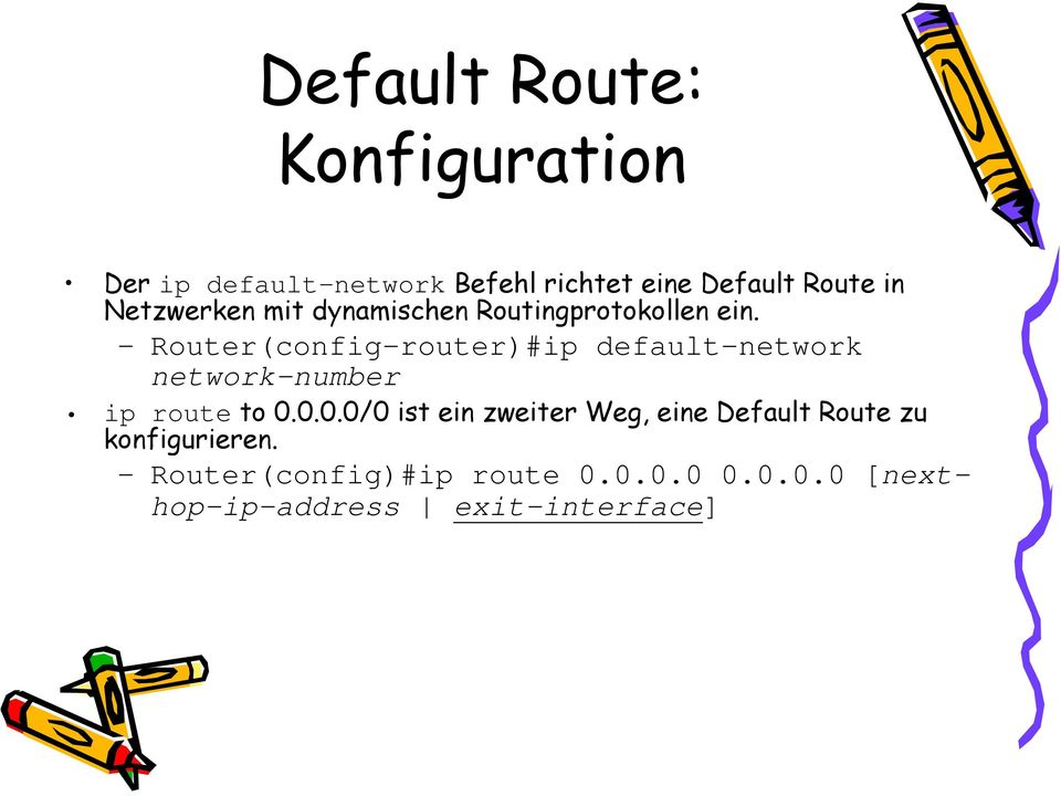 Router(config-router)#ip default-network network-number ip route to 0.