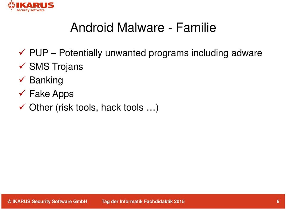 including adware SMS Trojans