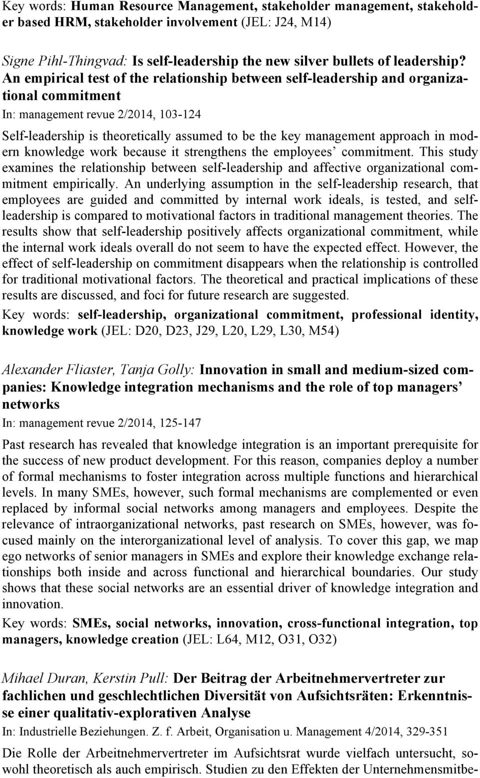 An empirical test of the relationship between self-leadership and organizational commitment In: management revue 2/2014, 103-124 Self-leadership is theoretically assumed to be the key management