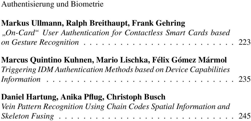 ..223 Marcus Quintino Kuhnen, Mario Lischka, Félix Gómez Mármol Triggering IDM Authentication Methods based on