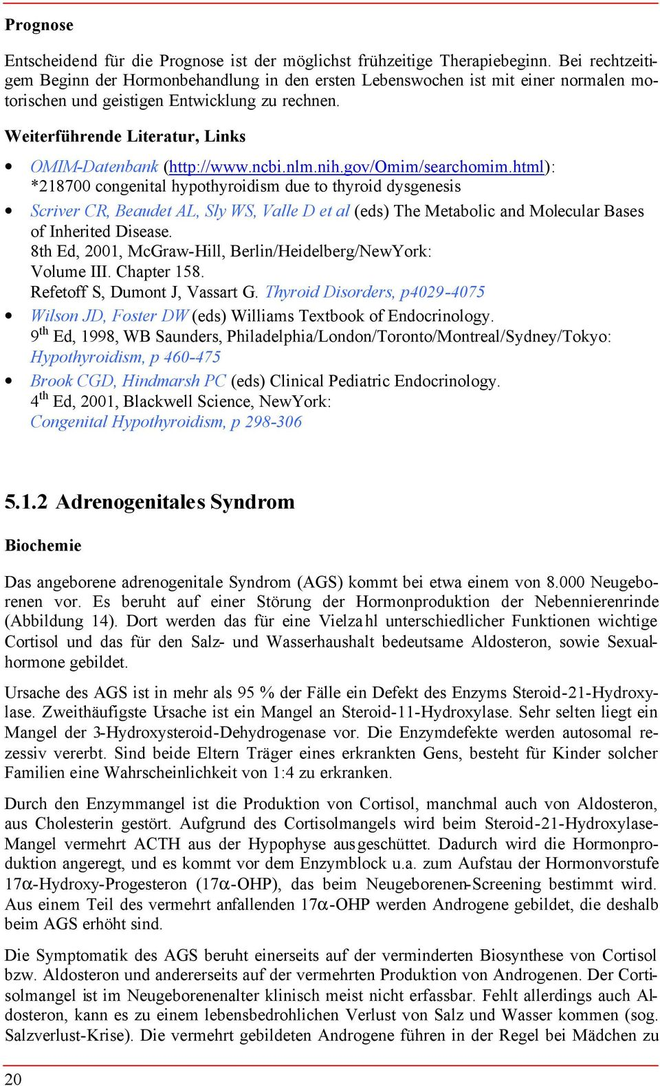 Weiterführende Literatur, Links OMIM-Datenbank (http://www.ncbi.nlm.nih.gov/omim/searchomim.