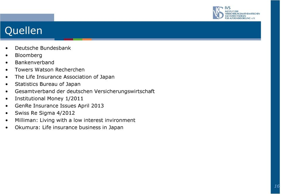 Versicherungswirtschaft Institutional Money 1/2011 GenRe Insurance Issues April 2013 Swiss