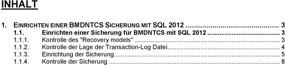 Kontrolle der Lage der Transaction-Log Datei... 4 1.1.3.