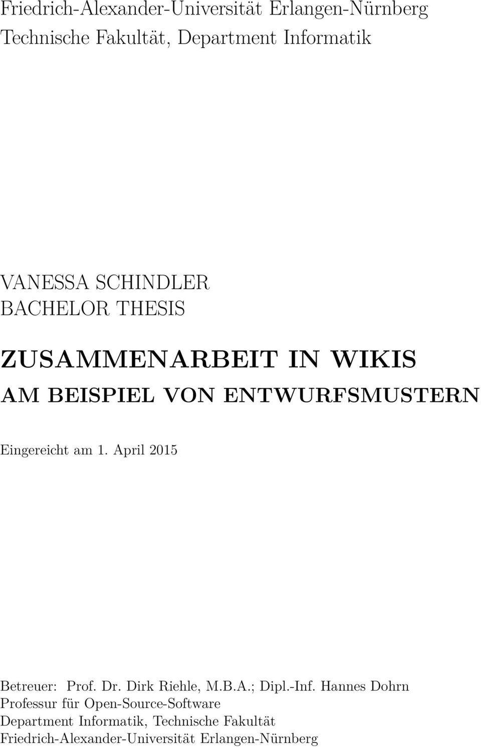 April 2015 Betreuer: Prof. Dr. Dirk Riehle, M.B.A.; Dipl.-Inf.