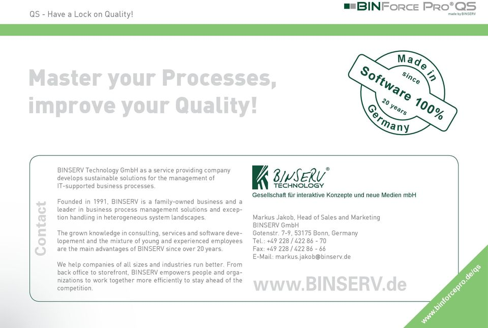 Founded in 1991, BINSERV is a family-owned business and a leader in business process management solutions and exception handling in heterogeneous system landscapes.