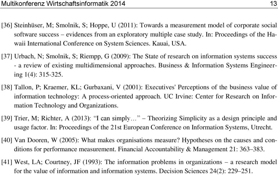 [37] Urbach, N; Smolnik, S; Riempp, G (2009): The State of research on information systems success - a review of existing multidimensional approaches.