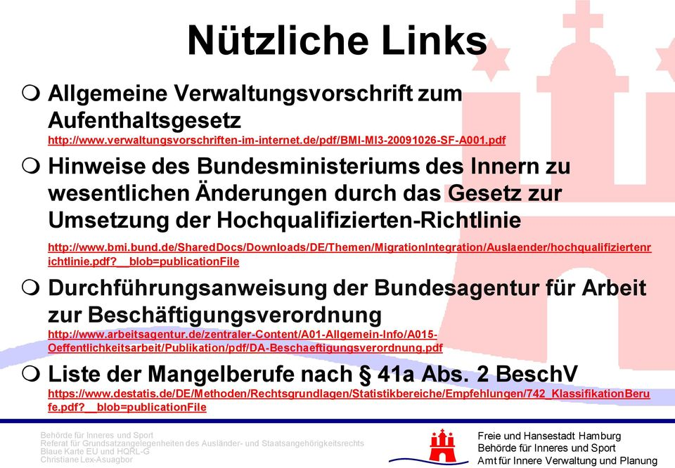 de/shareddocs/downloads/de/themen/migrationintegration/auslaender/hochqualifiziertenr ichtlinie.pdf?