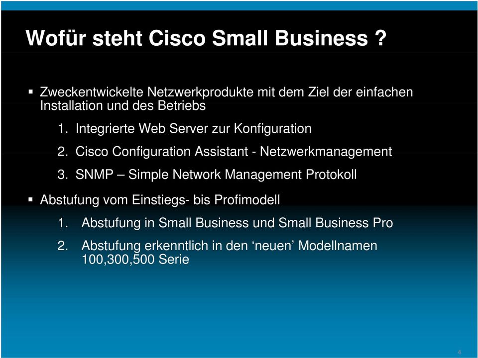 Integrierte Web Server zur Konfiguration 2. Cisco Configuration Assistant - Netzwerkmanagement 3.