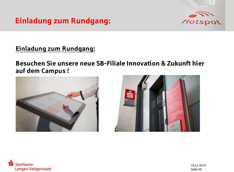 neue SB-Filiale Innovation &