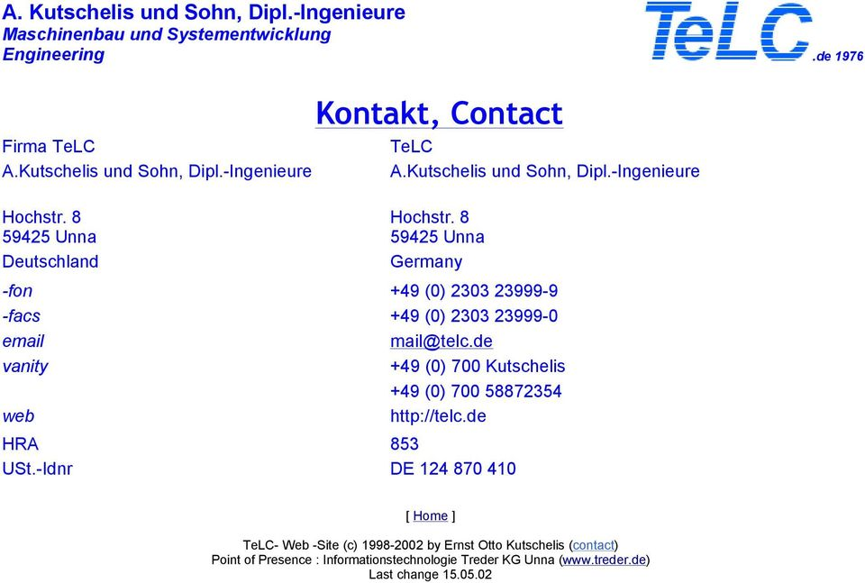 8 59425 Unna Germany -fon +49 (0) 2303 23999-9 -facs +49 (0) 2303 23999-0 email mail@telc.