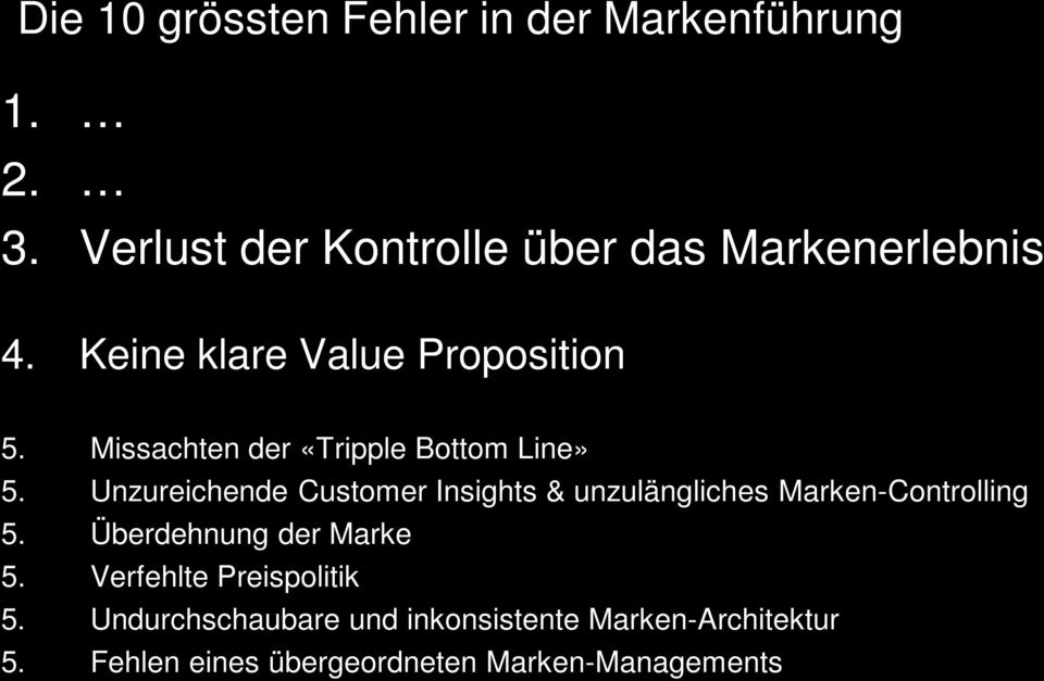 Missachten der «Tripple Bottom Line» 5.
