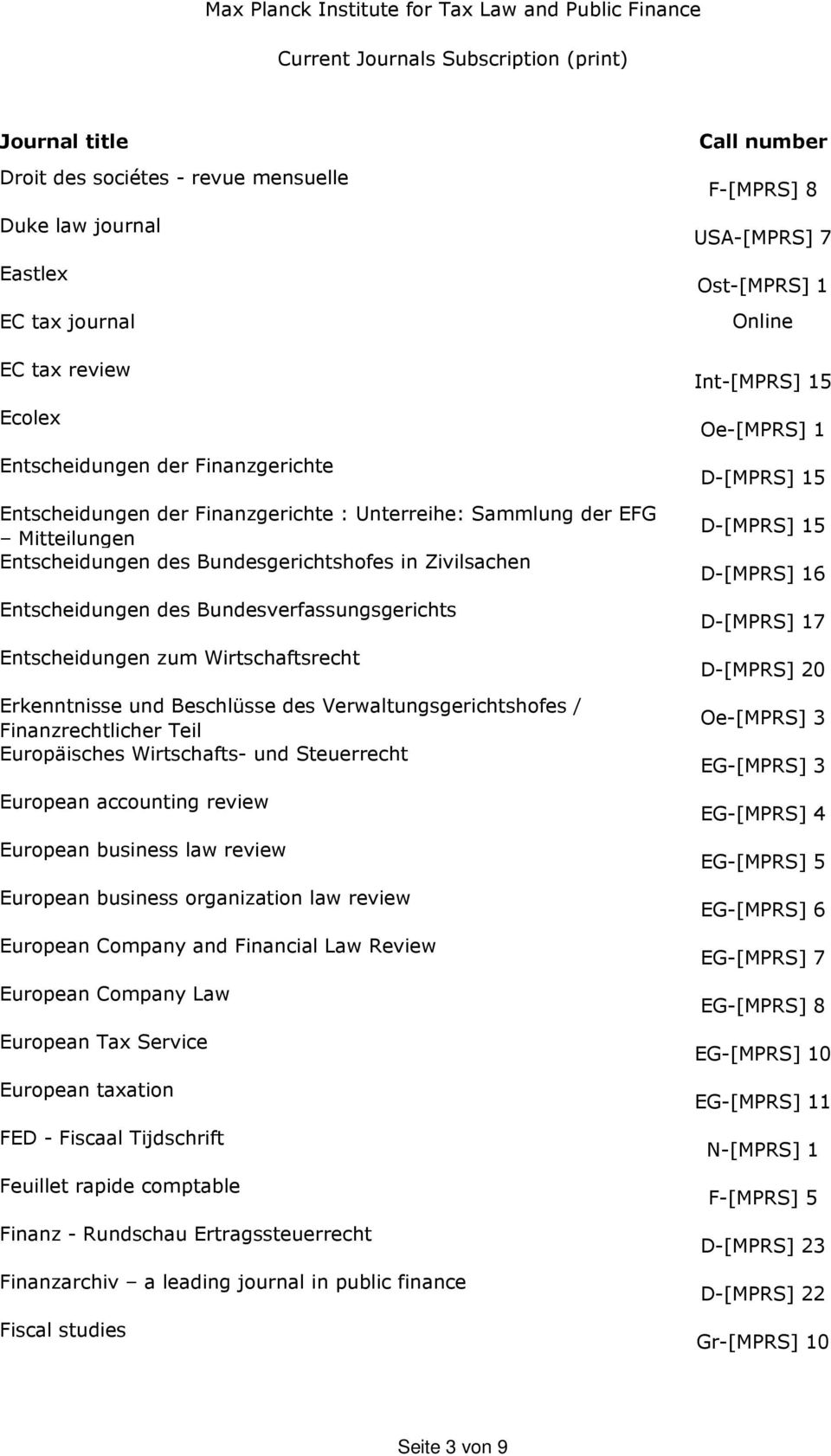 Verwaltungsgerichtshofes / Finanzrechtlicher Teil Europäisches Wirtschafts- und Steuerrecht European accounting review European business law review European business organization law review European
