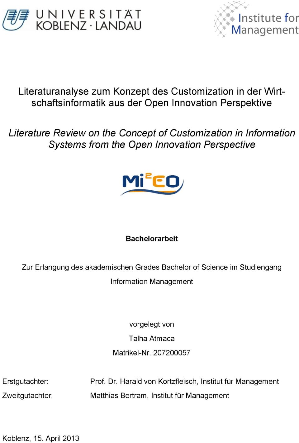 Grades Bachelor of Science im Studiengang Information Management vorgelegt von Talha Atmaca Matrikel-Nr.
