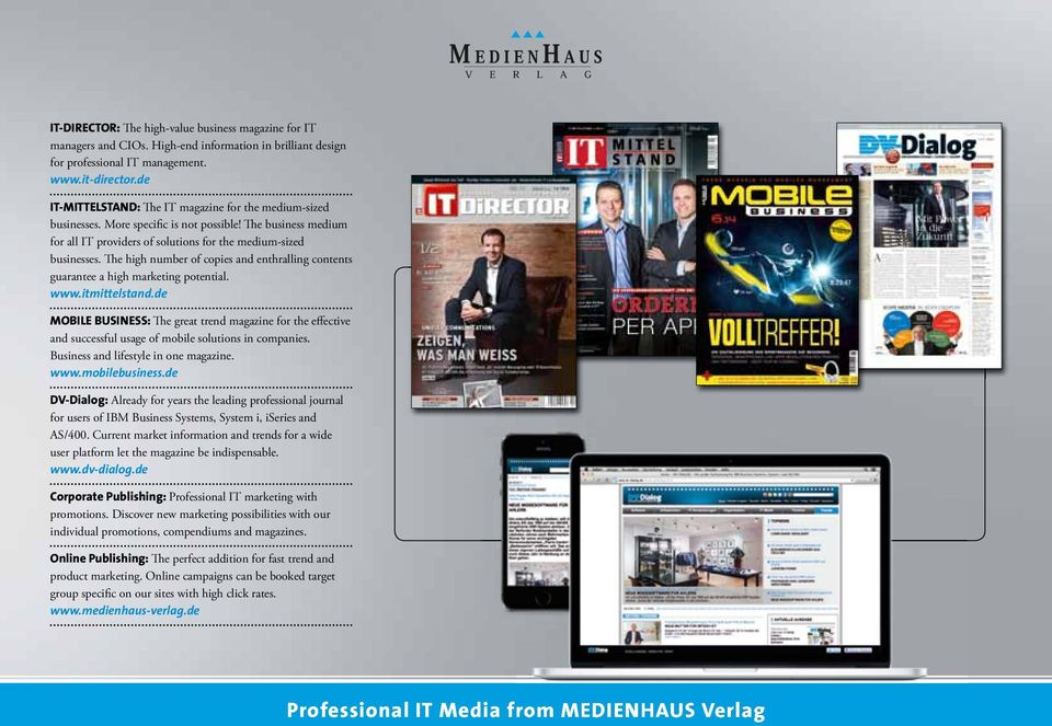 The high number of copies and enthralling contents guarantee a high marketing potential. www.itmittelstand.