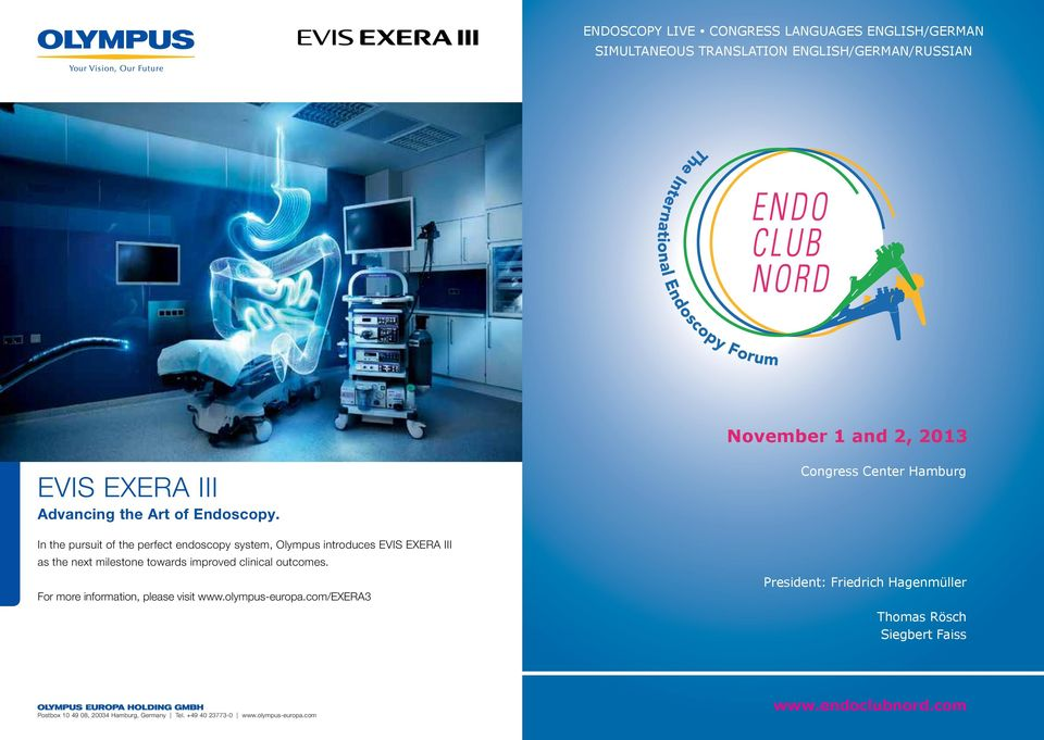 In the pursuit of the perfect endoscopy system, Olympus introduces EVIS EXERA III as the next milestone towards improved clinical outcomes.