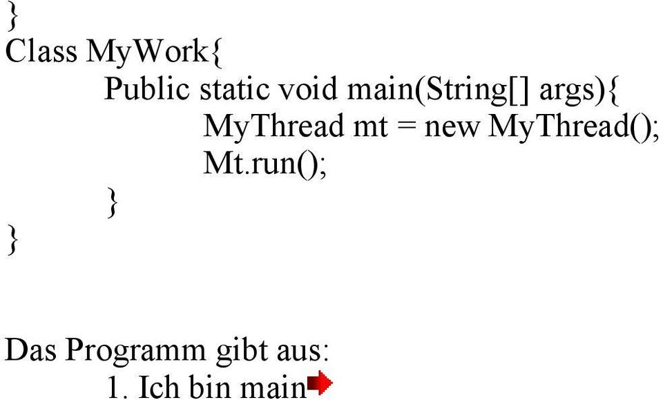 = new MyThread(); Mt.