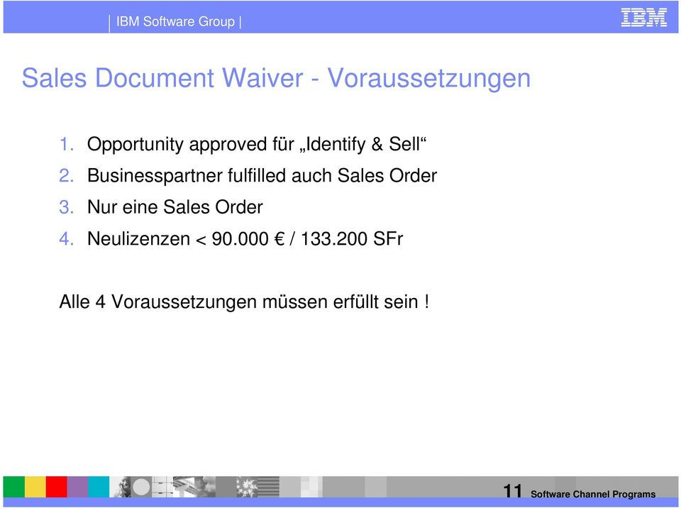 Businesspartner fulfilled auch Sales Order 3.