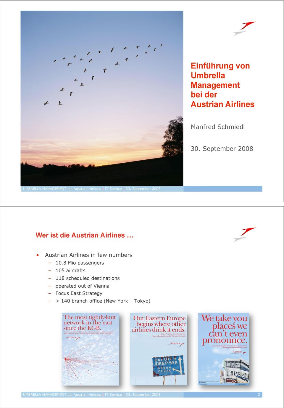 September 2008 Wer ist die Austrian Airlines Austrian Airlines in few