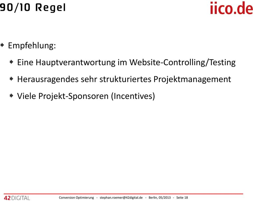 Projektmanagement Viele Projekt-Sponsoren (Incentives)