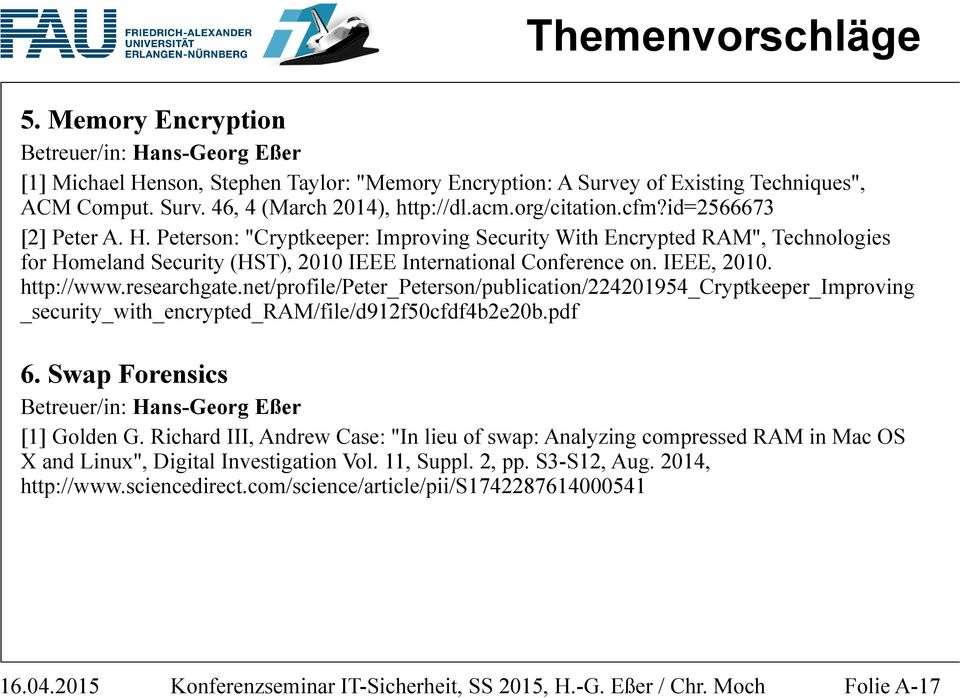 http://www.researchgate.net/profile/peter_peterson/publication/224201954_cryptkeeper_improving _security_with_encrypted_ram/file/d912f50cfdf4b2e20b.pdf 6.
