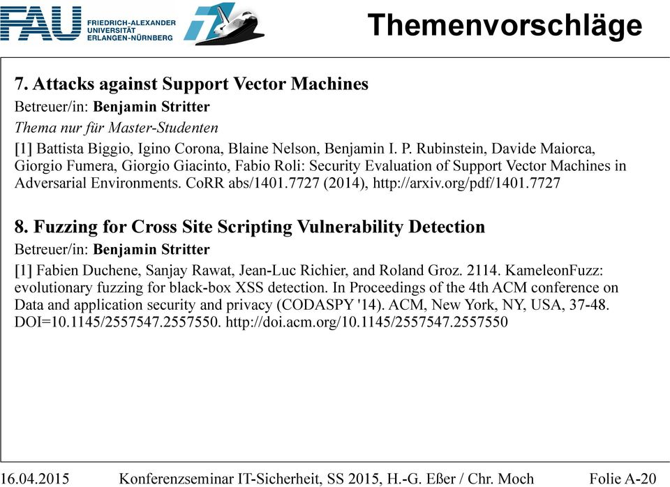 org/pdf/1401.7727 8. Fuzzing for Cross Site Scripting Vulnerability Detection Betreuer/in: Benjamin Stritter [1] Fabien Duchene, Sanjay Rawat, Jean-Luc Richier, and Roland Groz. 2114.