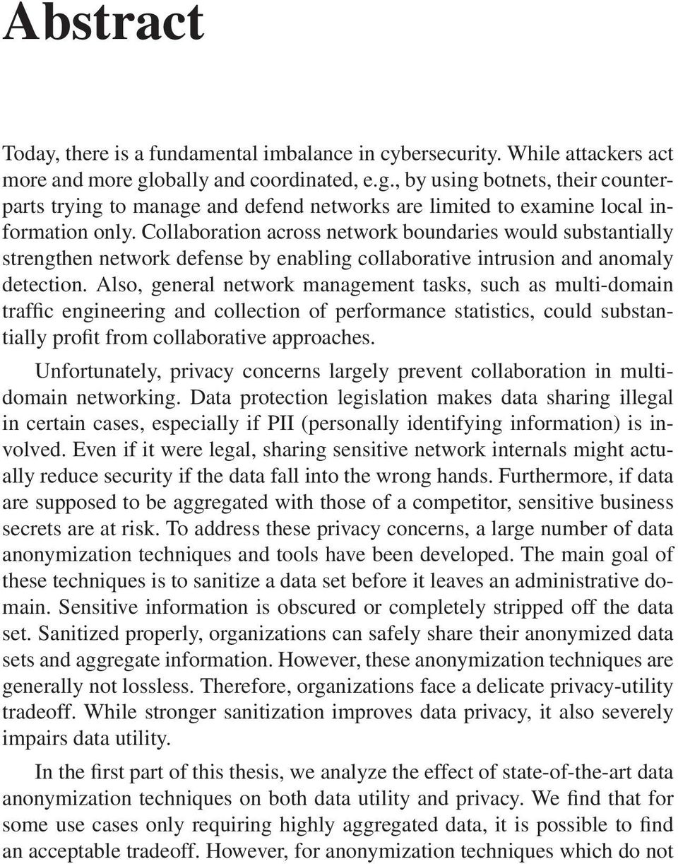 Collaboration across network boundaries would substantially strengthen network defense by enabling collaborative intrusion and anomaly detection.