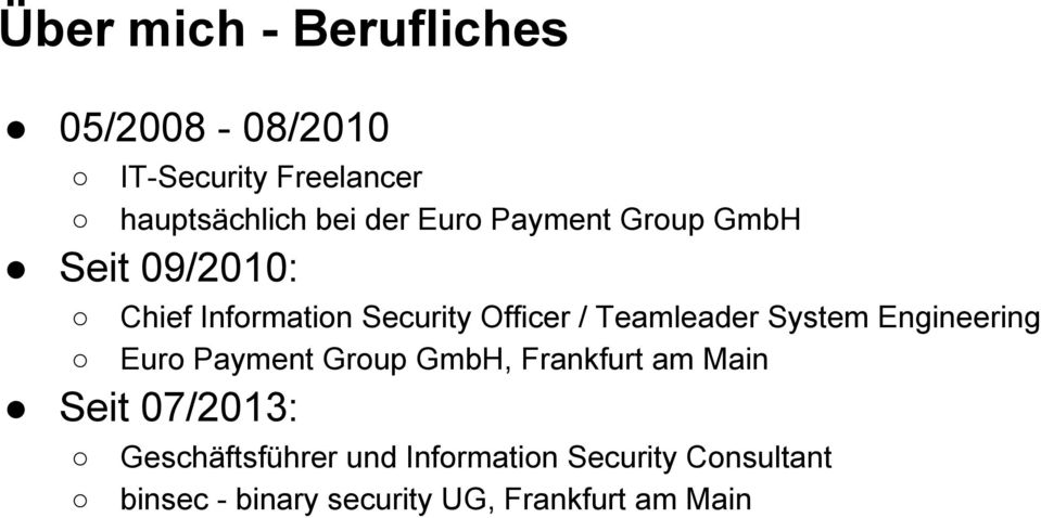 System Engineering Euro Payment Group GmbH, Frankfurt am Main Seit 07/2013:
