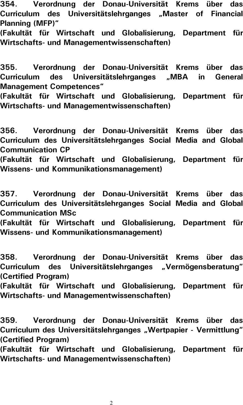 Verordnung der Donau-Universität Krems über das Curriculum des Universitätslehrganges MBA in General Management Competences (Fakultät für Wirtschaft und Globalisierung, Department für Wirtschafts-
