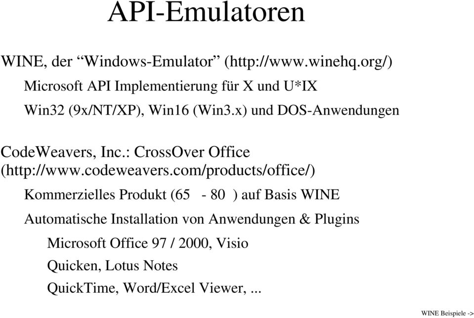 x) und DOS-Anwendungen CodeWeavers, Inc.: CrossOver Office (http://www.codeweavers.
