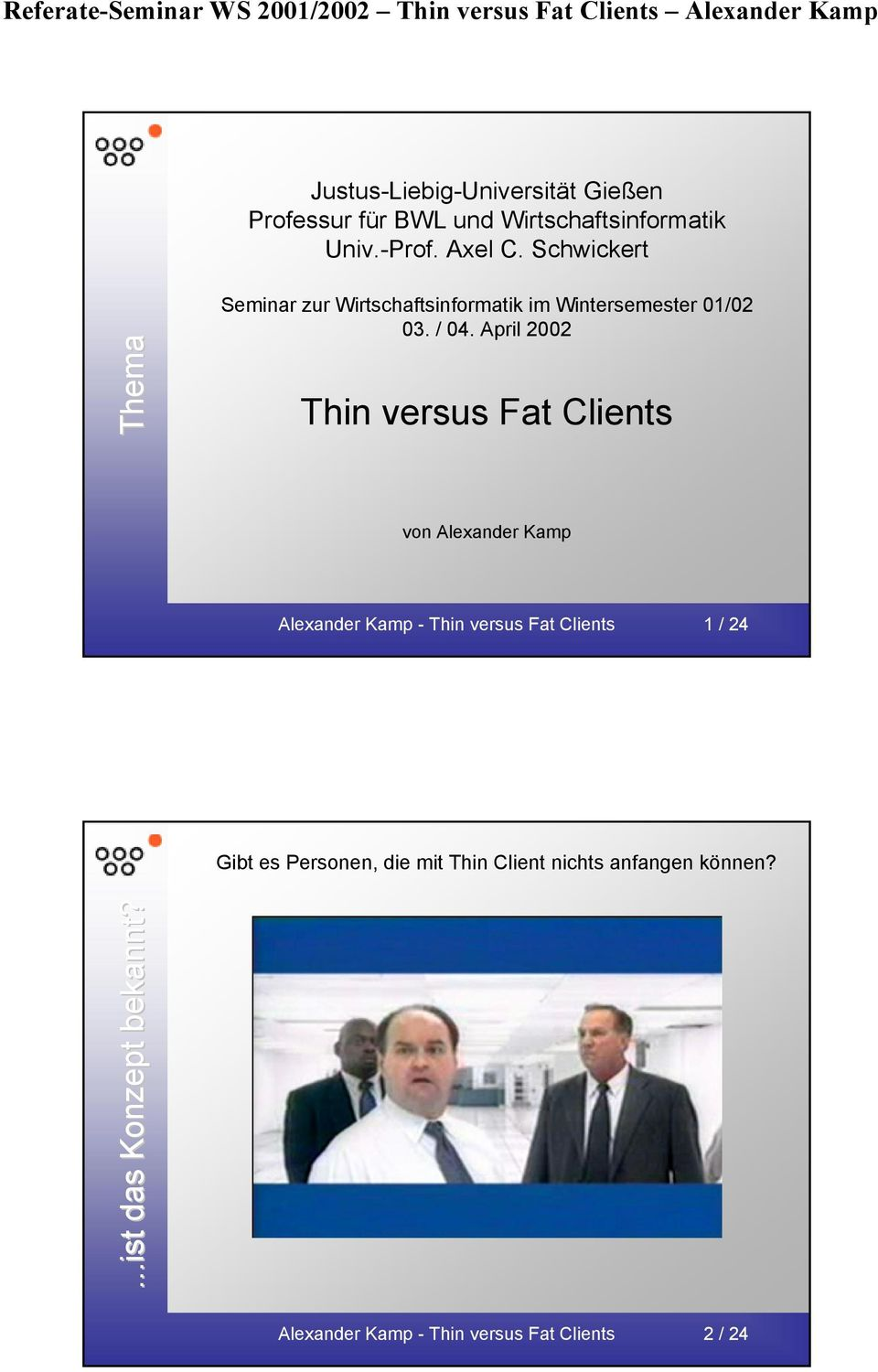 April 2002 Thin versus Fat Clients von Alexander Kamp Alexander Kamp - Thin versus Fat Clients 1/ 24