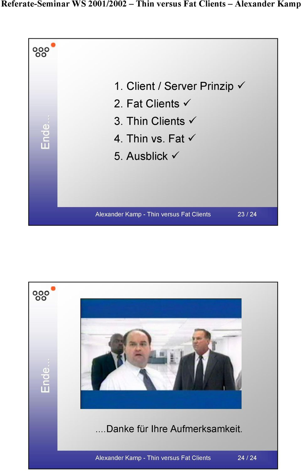 Ausblick Alexander Kamp - Thin versus Fat Clients 23 / 24