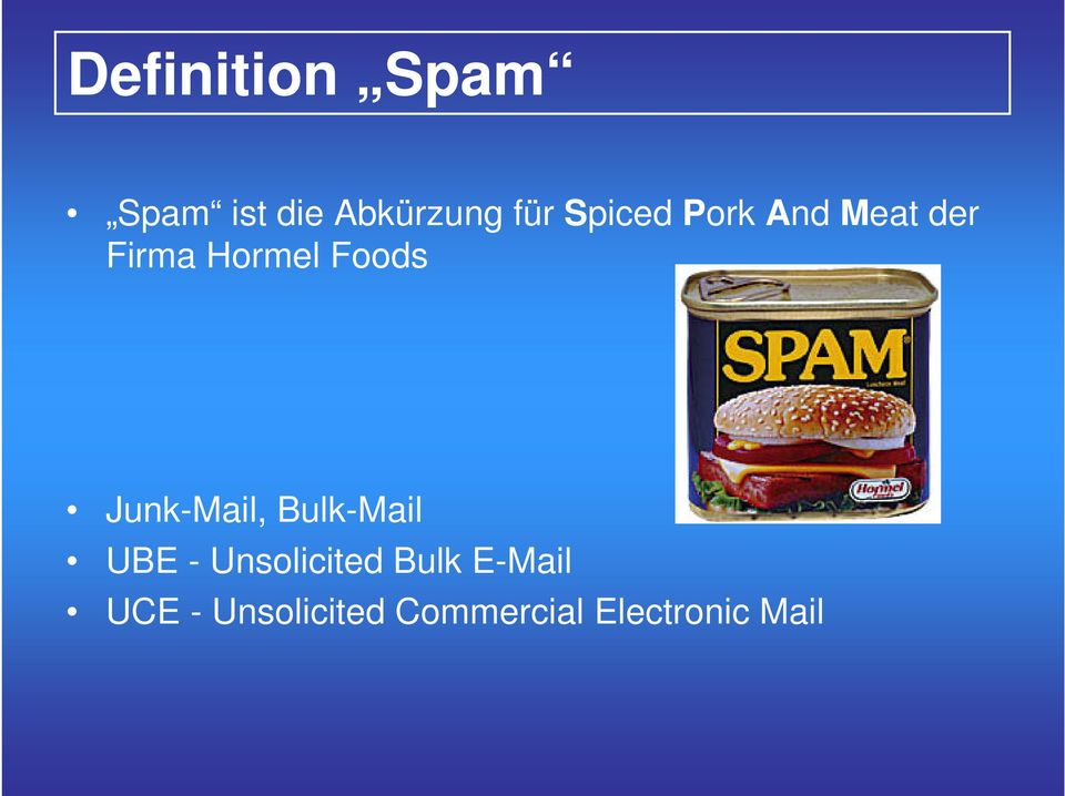 Junk-Mail, Bulk-Mail UBE - Unsolicited Bulk