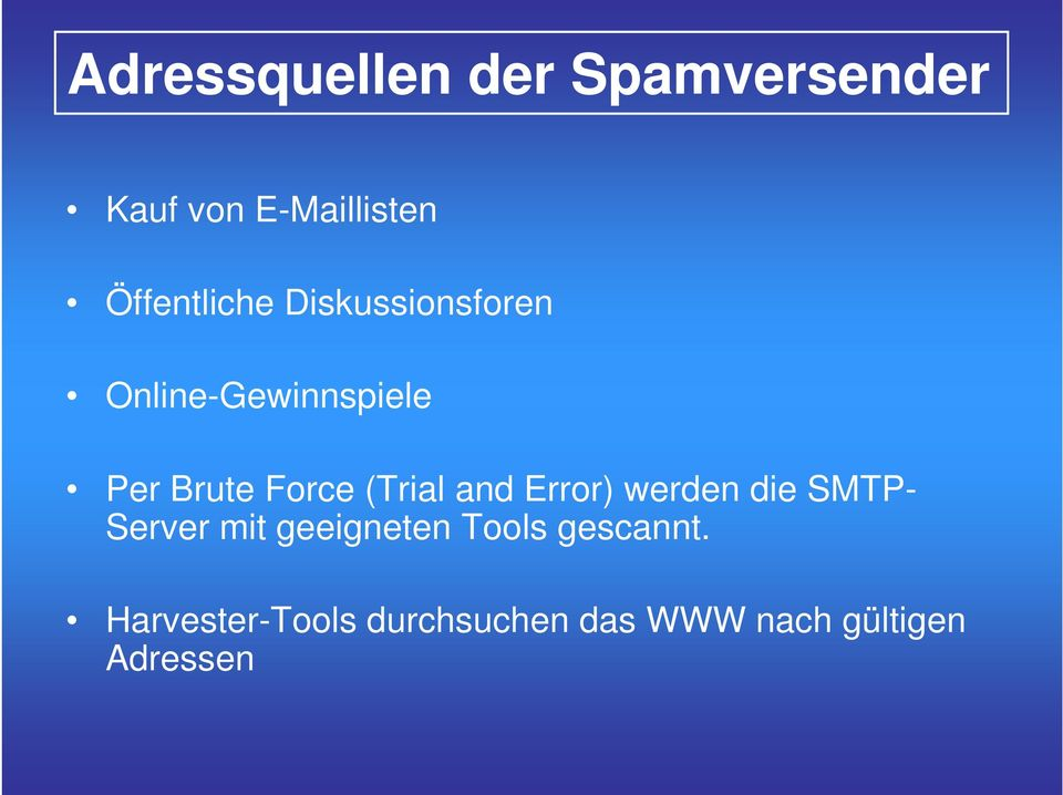 Force (Trial and Error) werden die SMTP- Server mit geeigneten