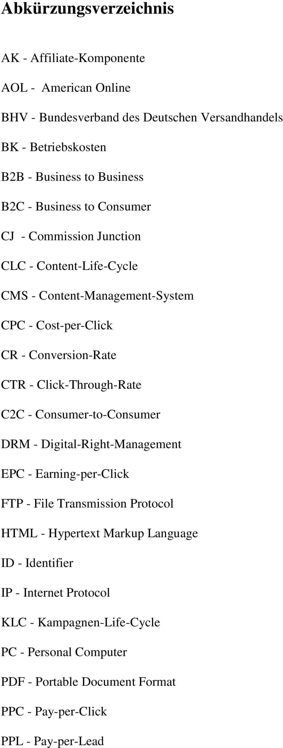 CTR - Click-Through-Rate C2C - Consumer-to-Consumer DRM - Digital-Right-Management EPC - Earning-per-Click FTP - File Transmission Protocol HTML - Hypertext