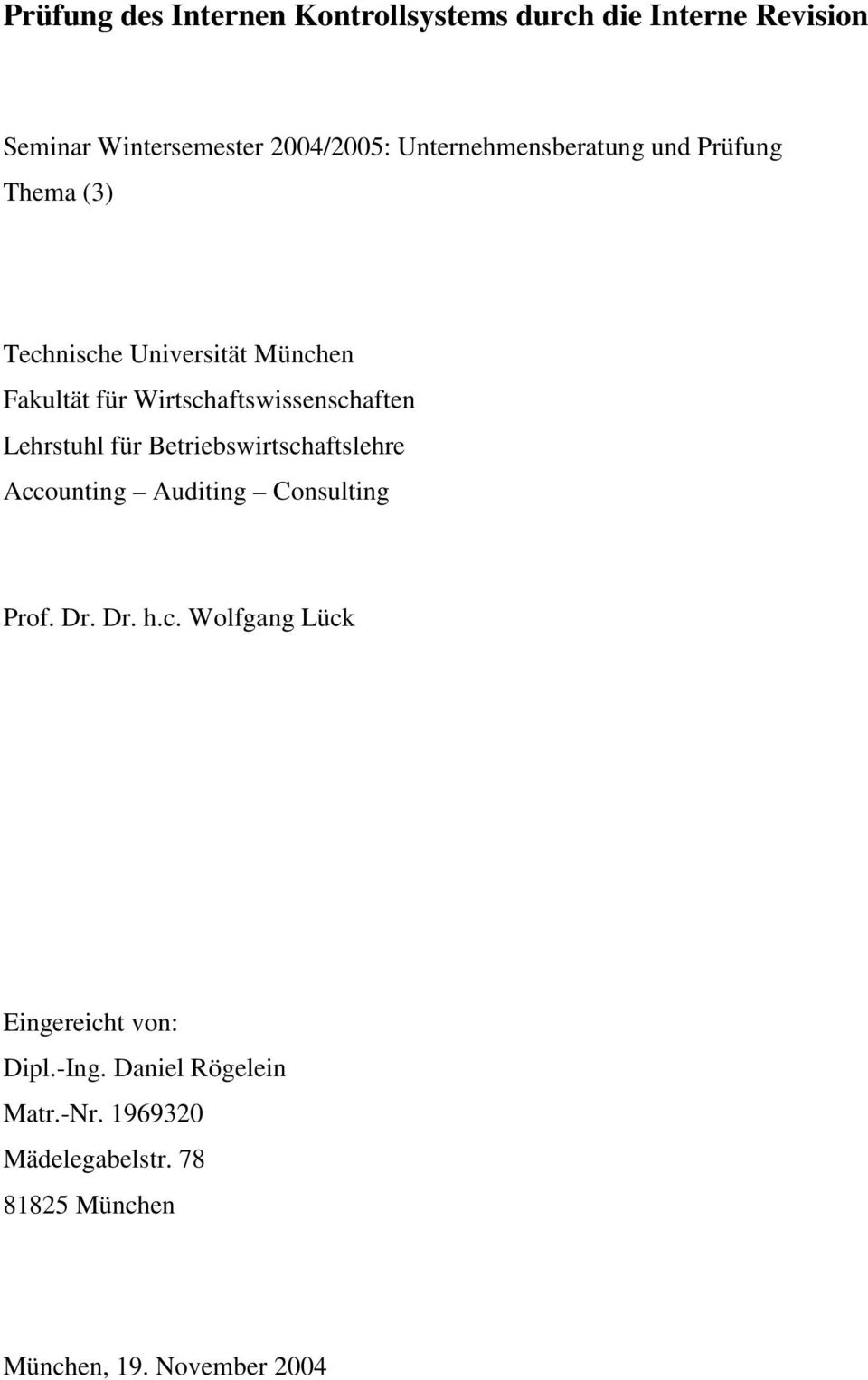 Wirtschaftswissenschaften Lehrstuhl für Betriebswirtschaftslehre Accounting Auditing Consulting Prof. Dr. Dr. h.