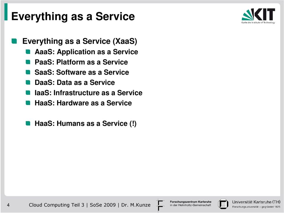Software as a Service DaaS: Data as a Service IaaS: