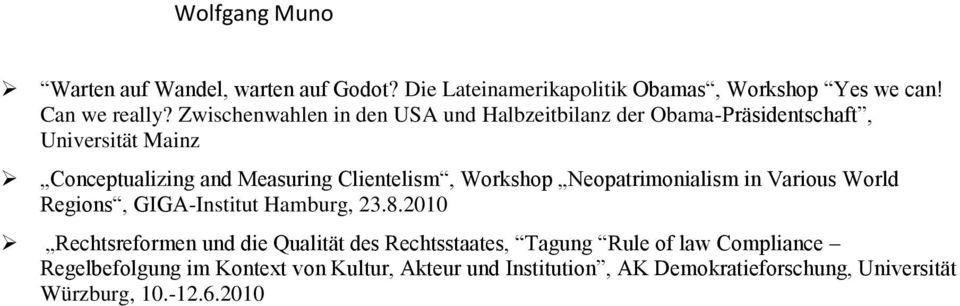 Clientelism, Workshop Neopatrimonialism in Various World Regions, GIGA-Institut Hamburg, 23.8.
