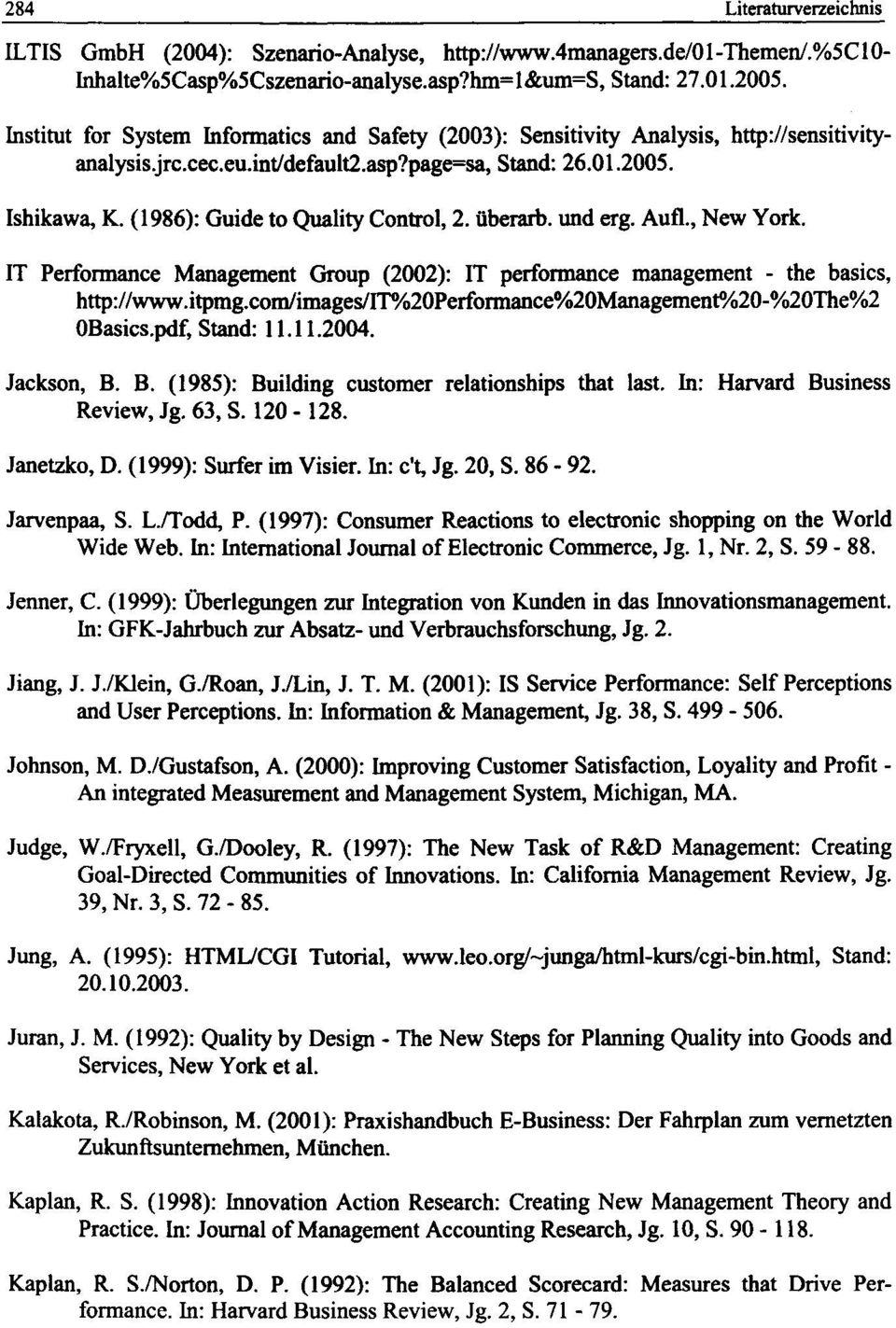 (1986): Guide to Quality Control, 2. iiberaib. und erg. Aufl., New York. IT Performance Management Group (2002): IT performance management - the basics, http://www.itpmg.