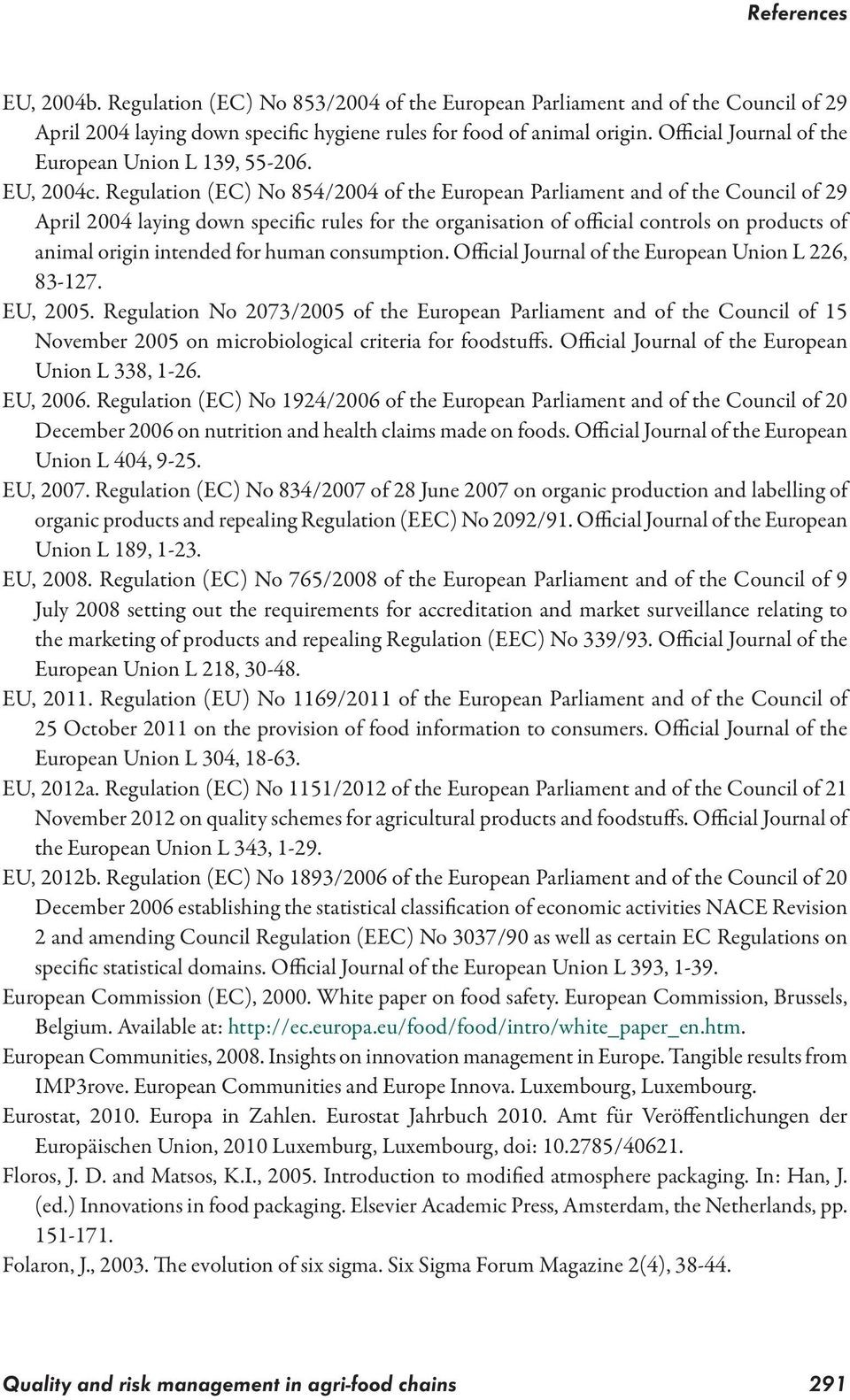 Regulation (EC) No 854/2004 of the European Parliament and of the Council of 29 April 2004 laying down specific rules for the organisation of official controls on products of animal origin intended