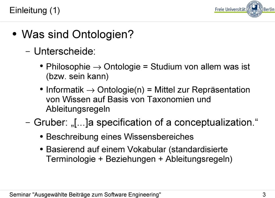 Ableitungsregeln Gruber: [...]a specification of a conceptualization.