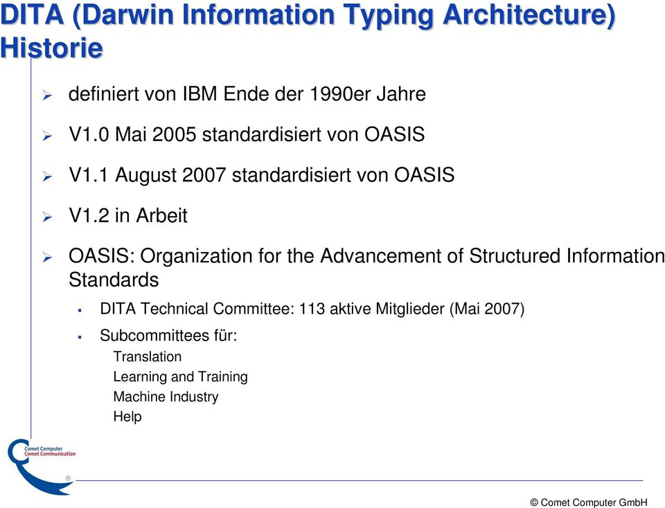2 in Arbeit OASIS: Organization for the Advancement of Structured Information Standards DITA