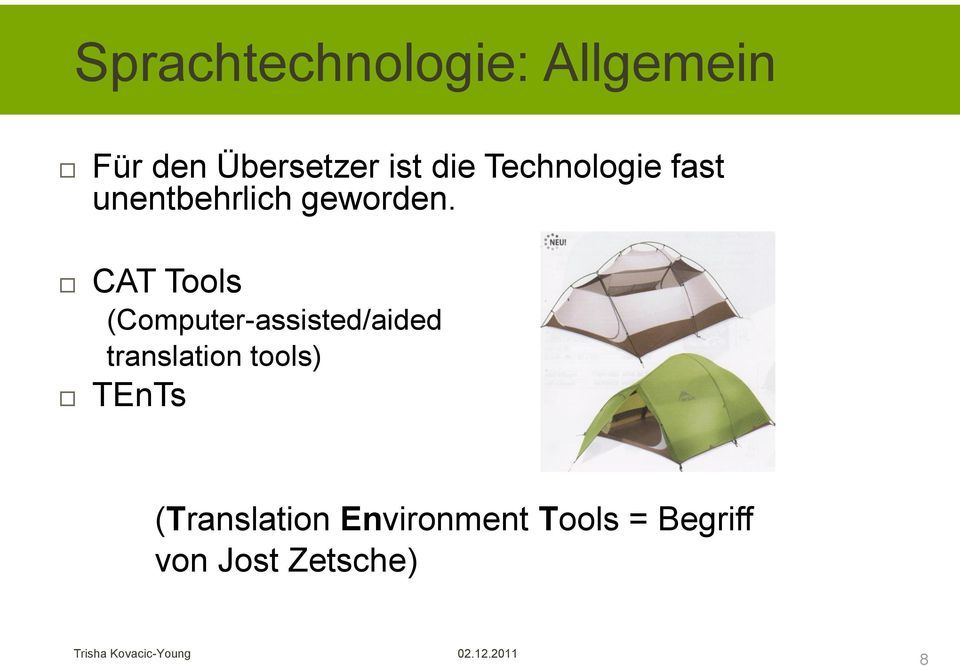 CAT Tools (Computer-assisted/aided translation tools)