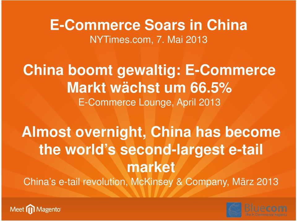 5% E-Commerce Lounge, April 2013 Almost overnight, China has