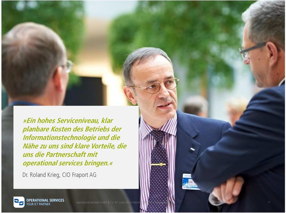 Partnerschaft mit operational services bringen.«dr.
