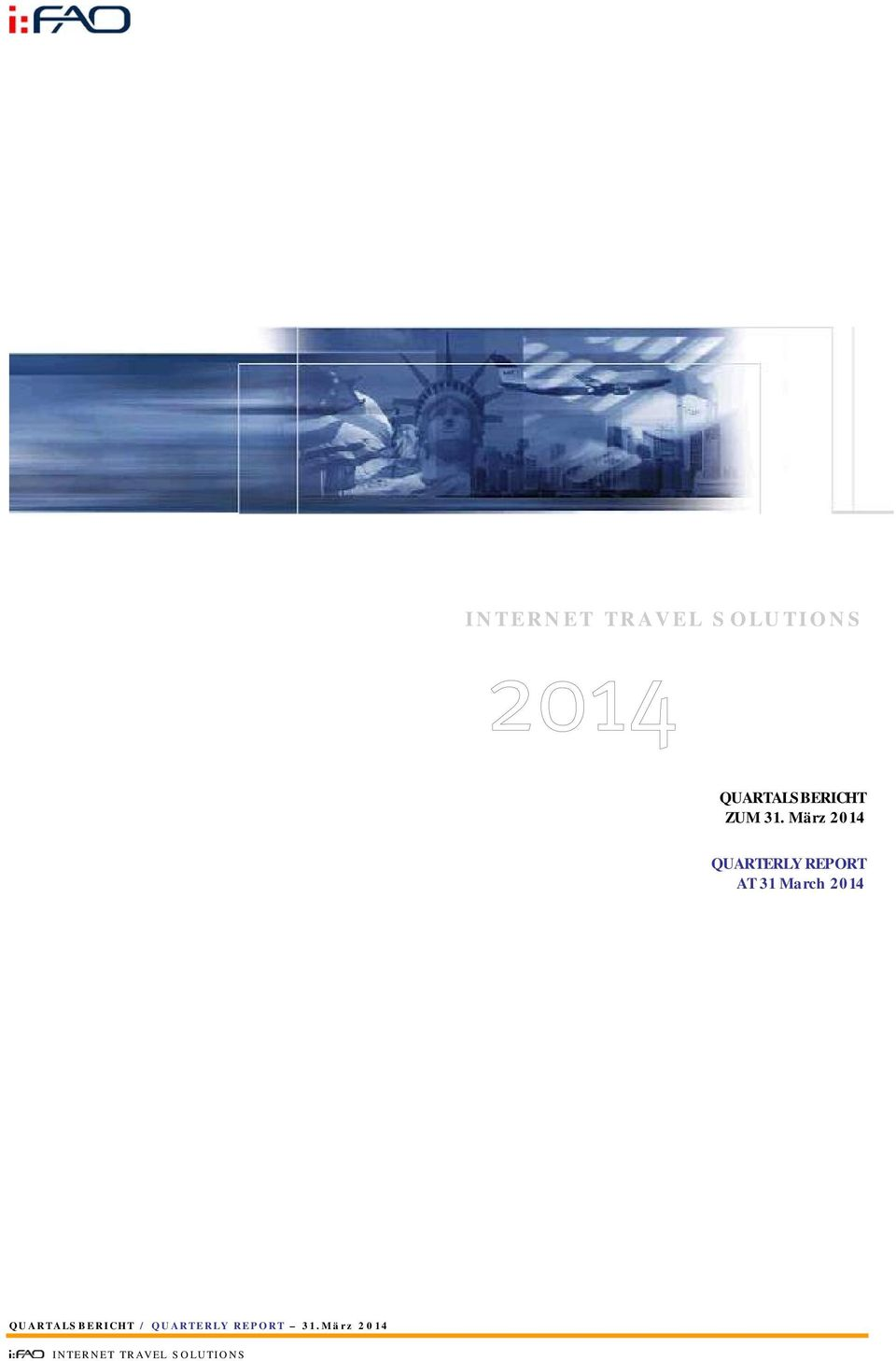 März 2014 QUARTERLY REPORT AT